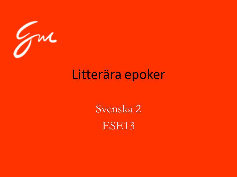 Litterära epoker Svenska 2 ESE13