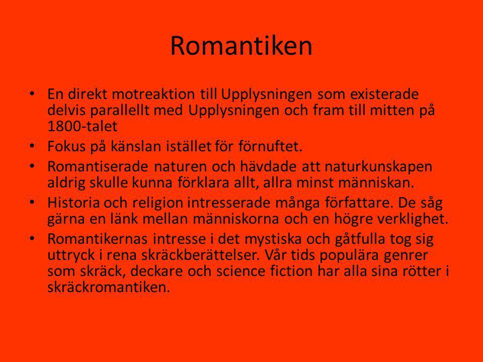 Romantiken En direkt motreaktion till Upplysningen som existerade delvis parallellt med Upplysningen och fram till mitten på 1800-talet.