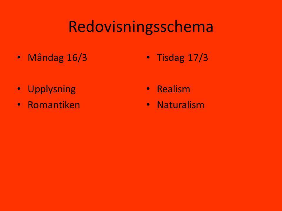 Redovisningsschema Måndag 16/3 Upplysning Romantiken Tisdag 17/3