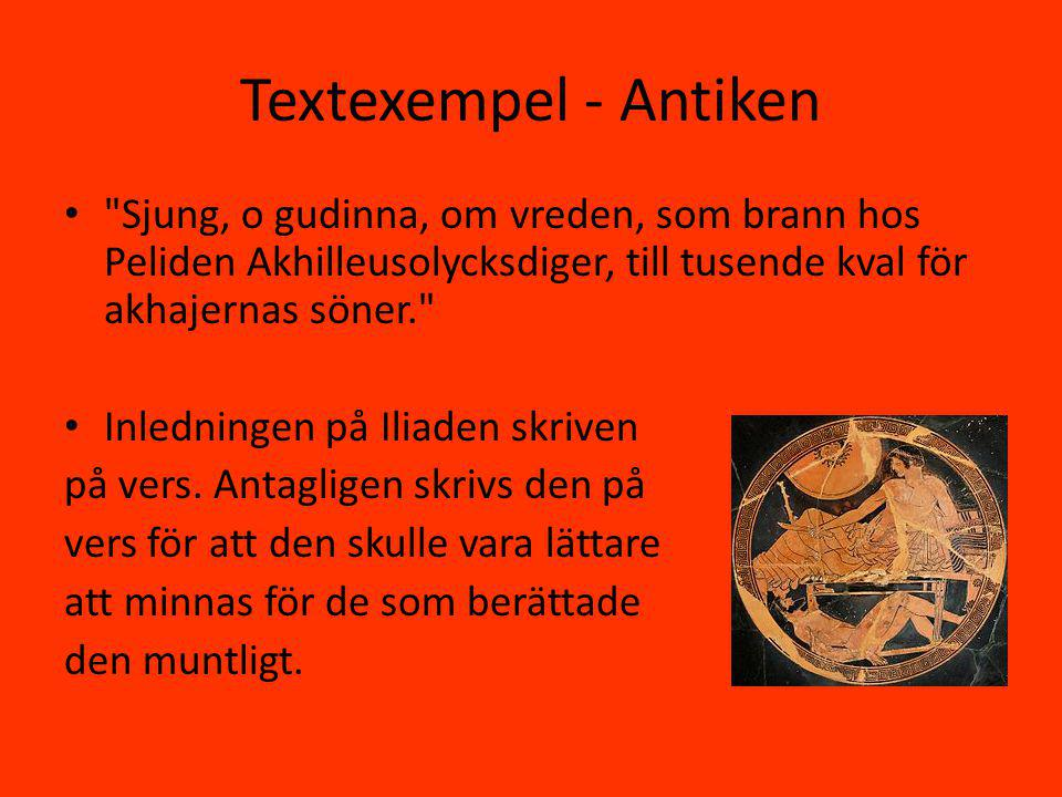 Textexempel - Antiken Sjung, o gudinna, om vreden, som brann hos Peliden Akhilleusolycksdiger, till tusende kval för akhajernas söner.