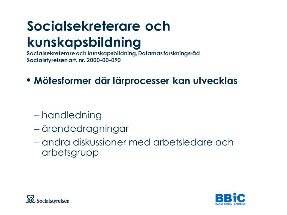 Socialsekreterare och kunskapsbildning Socialsekreterare och kunskapsbildning, Dalarnas forskningsråd Socialstyrelsen art. nr. 2000-00-090