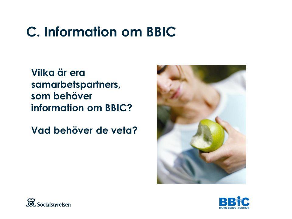 C. Information om BBIC Vilka är era samarbetspartners, som behöver information om BBIC.