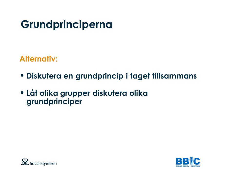 Grundprinciperna Alternativ:
