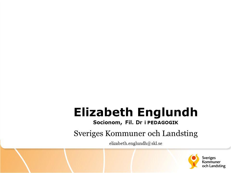 Elizabeth Englundh Socionom, Fil. Dr i PEDAGOGIK