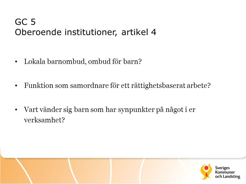 GC 5 Oberoende institutioner, artikel 4
