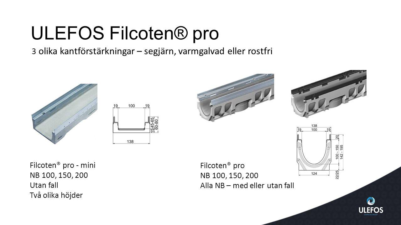 ULEFOS Filcoten® pro 3 olika kantförstärkningar – segjärn, varmgalvad eller rostfri. Filcoten® pro - mini.