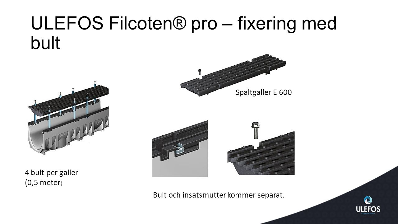 ULEFOS Filcoten® pro – fixering med bult