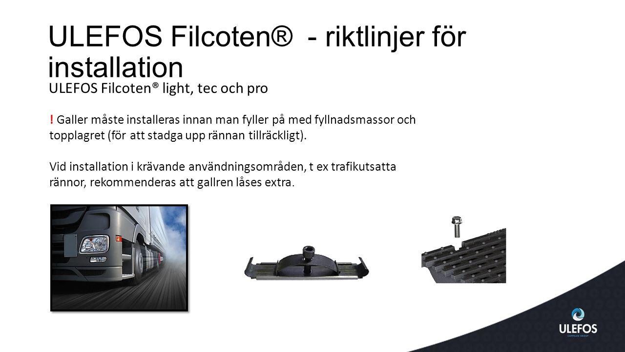 ULEFOS Filcoten® - riktlinjer för installation