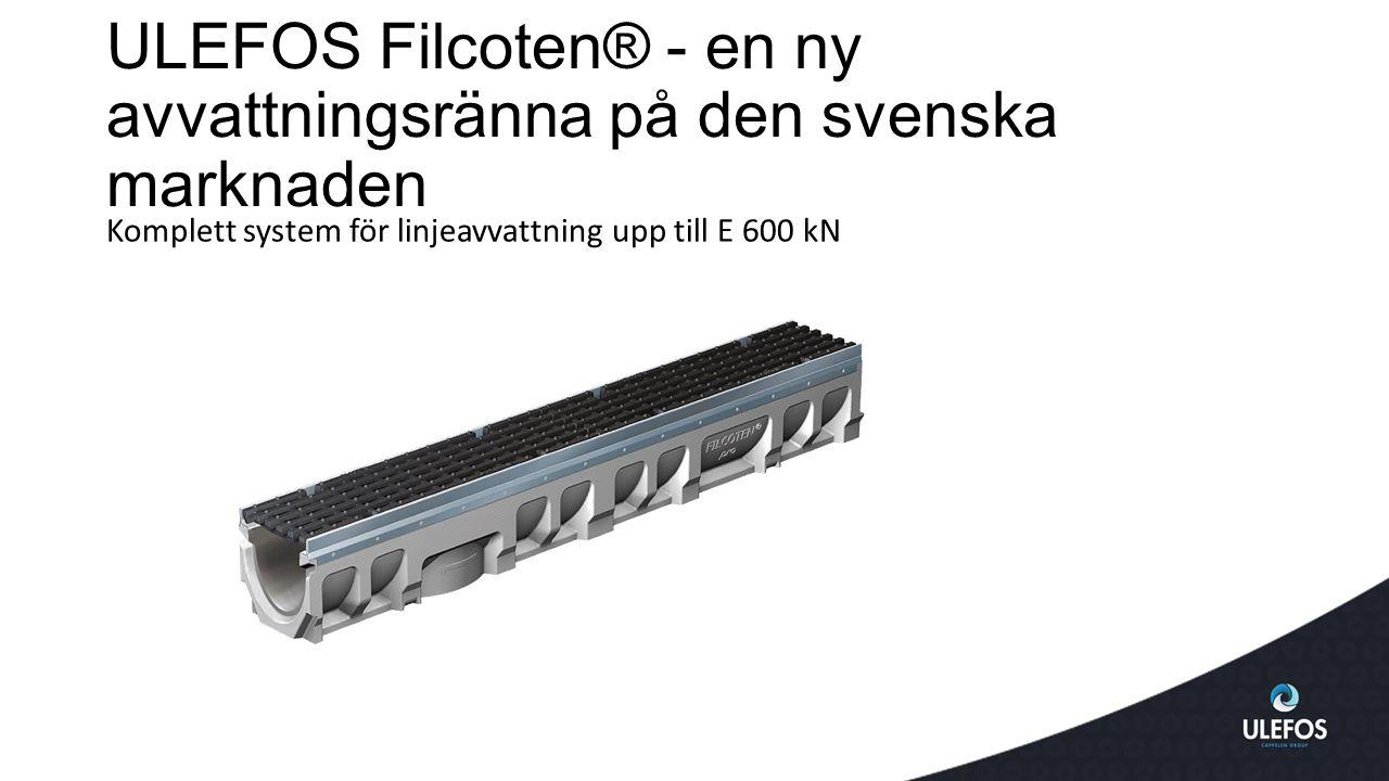ULEFOS Filcoten® - en ny avvattningsränna på den svenska marknaden