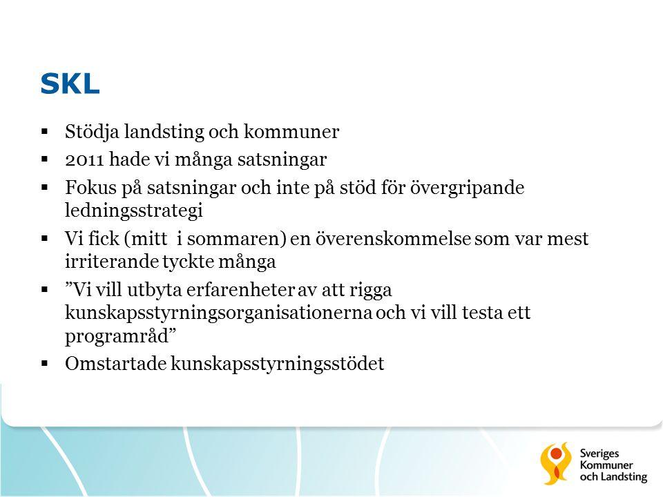 SKL Stödja landsting och kommuner 2011 hade vi många satsningar