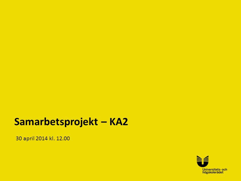 Samarbetsprojekt – KA2 30 april 2014 kl. 12.00