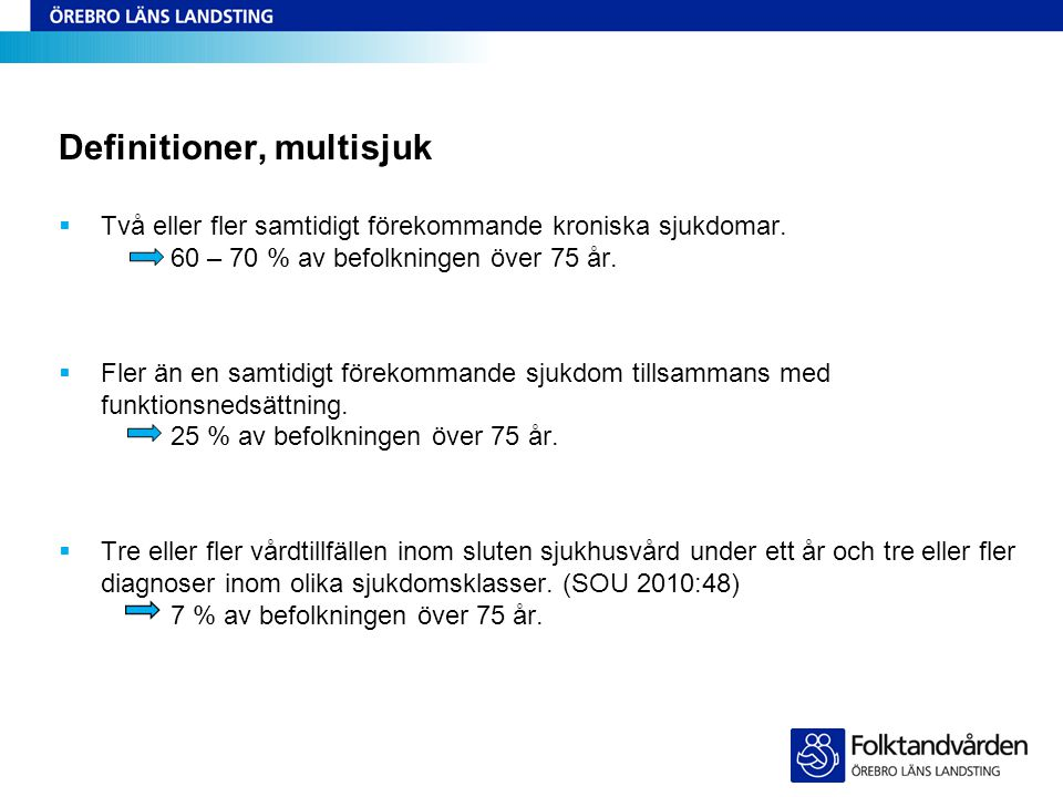 Definitioner, multisjuk