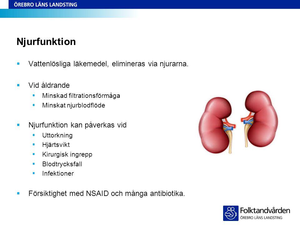 Njurfunktion Vattenlösliga läkemedel, elimineras via njurarna.