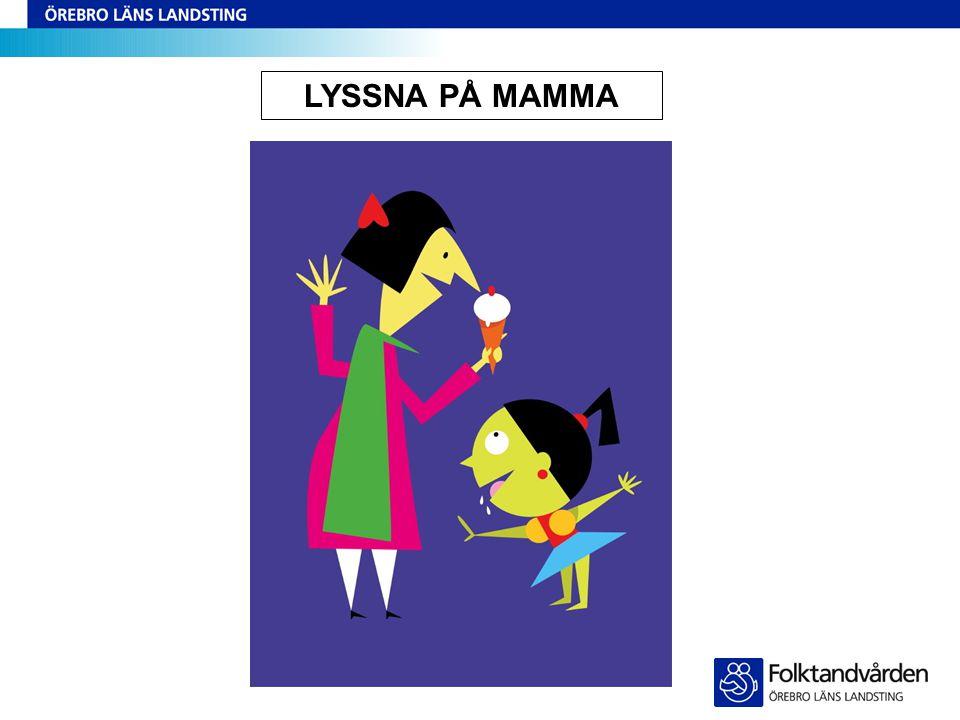 LYSSNA PÅ MAMMA