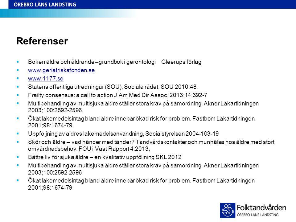 Referenser Boken äldre och åldrande –grundbok i gerontologi Gleerups förlag. www.geriatriskafonden.se.