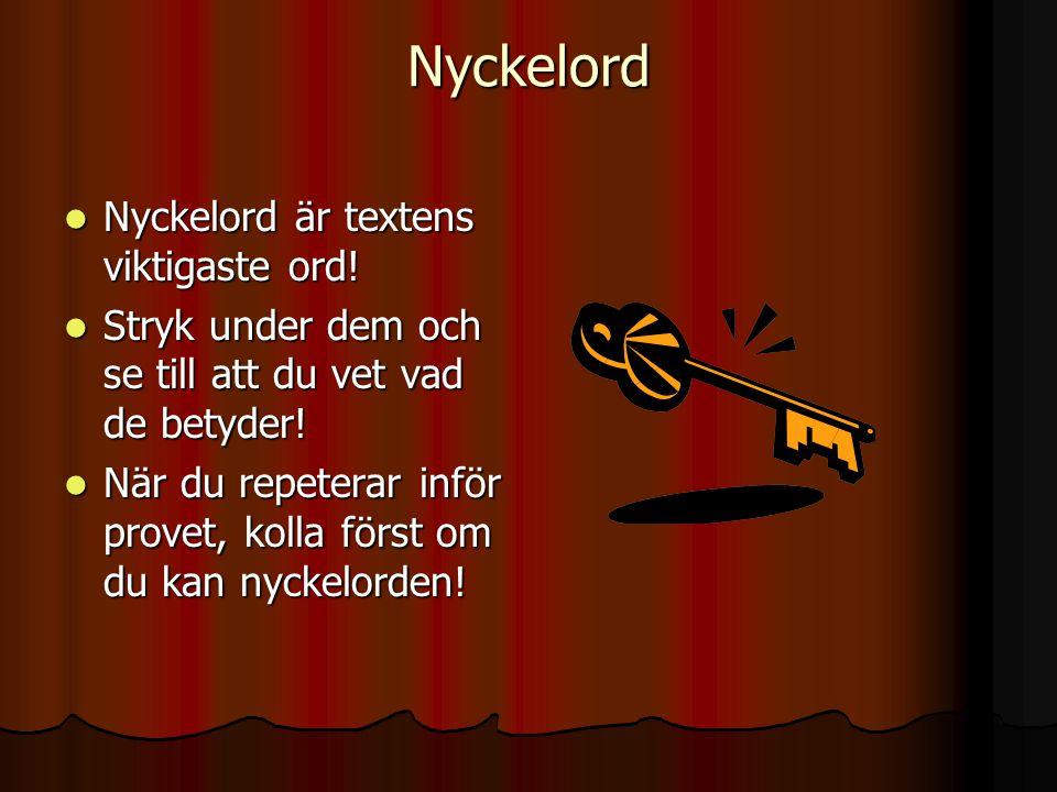 Nyckelord Nyckelord är textens viktigaste ord!