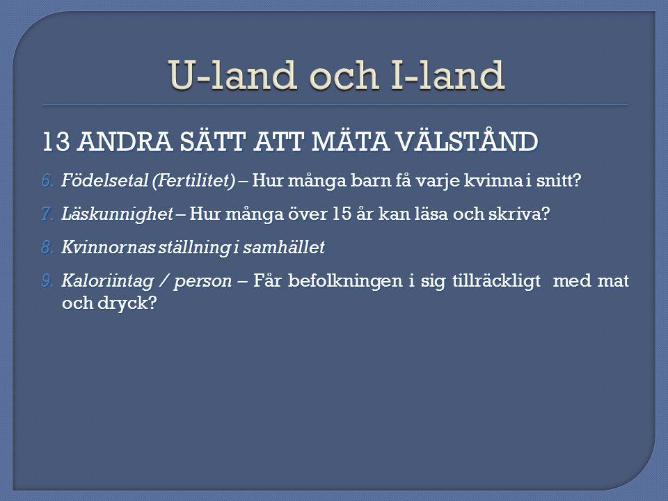 U-land och I-land 13 ANDRA SÄTT ATT MÄTA VÄLSTÅND