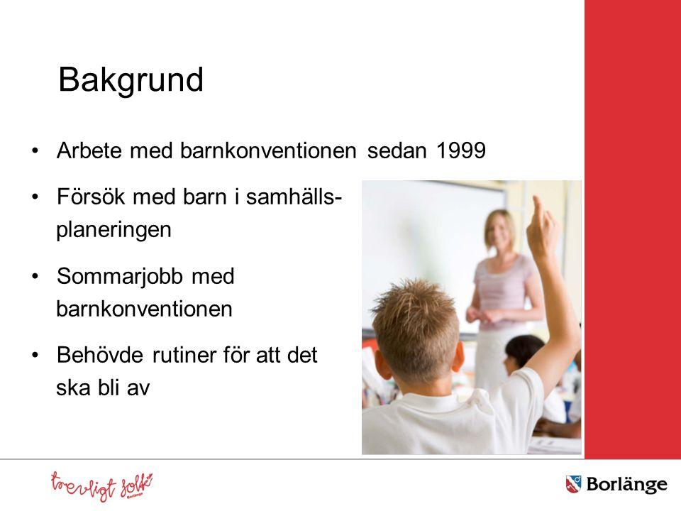 Bakgrund Arbete med barnkonventionen sedan 1999