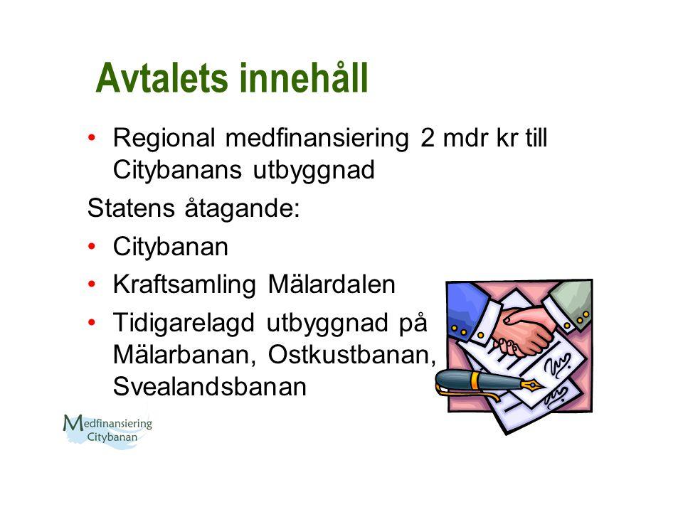 Avtalets innehåll Regional medfinansiering 2 mdr kr till Citybanans utbyggnad. Statens åtagande: Citybanan.