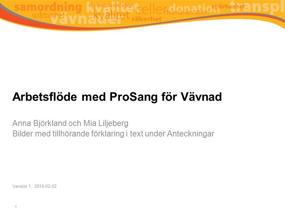 Arbetsflöde med ProSang för Vävnad