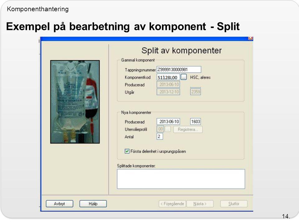 Exempel på bearbetning av komponent - Split