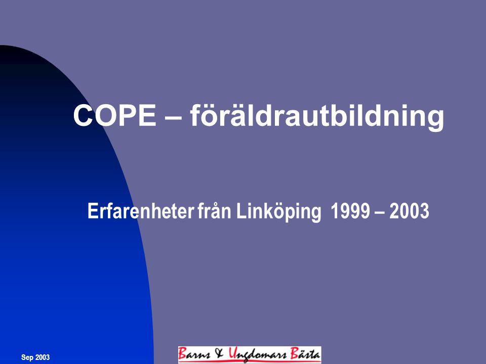COPE – föräldrautbildning Erfarenheter från Linköping 1999 – 2003