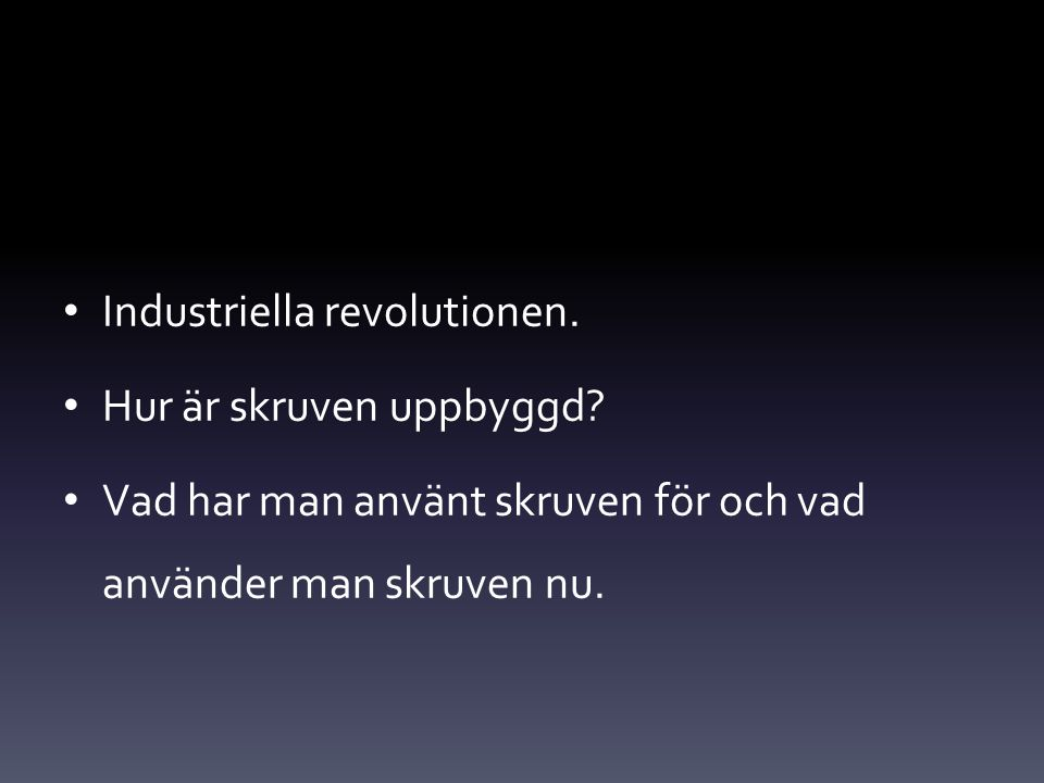 Industriella revolutionen.