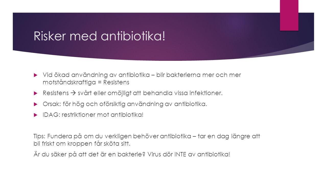 Risker med antibiotika!