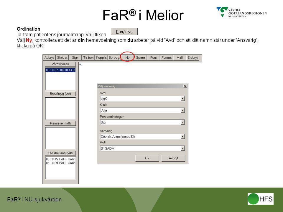 FaR® i Melior Ordination Ta fram patientens journalmapp. Välj fliken