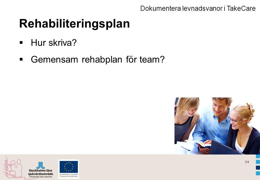 Rehabiliteringsplan Hur skriva Gemensam rehabplan för team