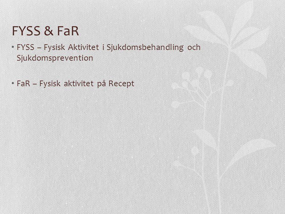FYSS & FaR FYSS – Fysisk Aktivitet i Sjukdomsbehandling och Sjukdomsprevention.