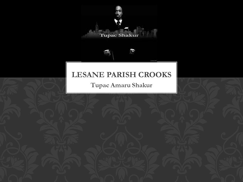 Lesane Parish Crooks Tupac Amaru Shakur