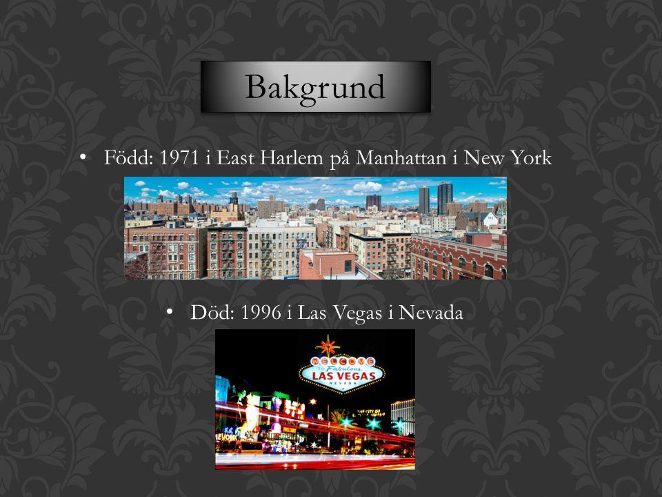 Bakgrund Född: 1971 i East Harlem på Manhattan i New York