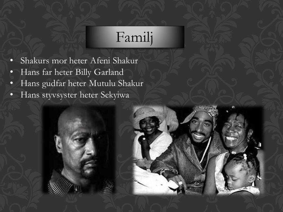 Familj Shakurs mor heter Afeni Shakur Hans far heter Billy Garland