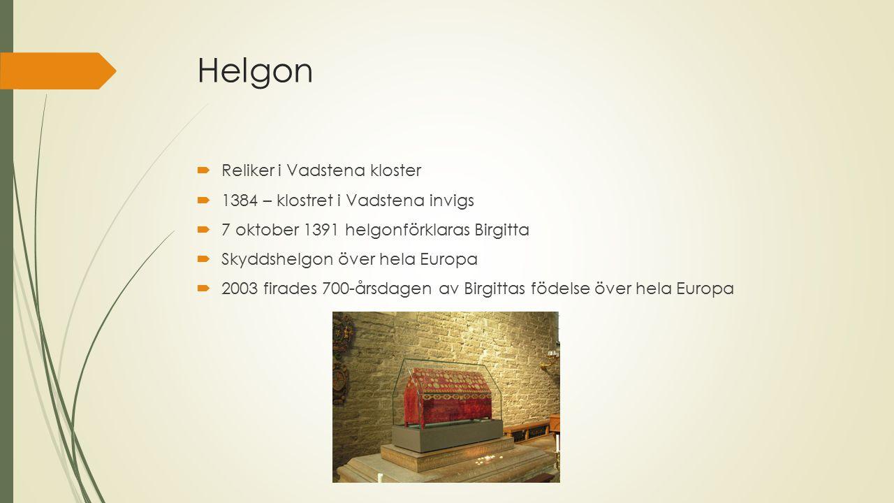 Helgon Reliker i Vadstena kloster 1384 – klostret i Vadstena invigs
