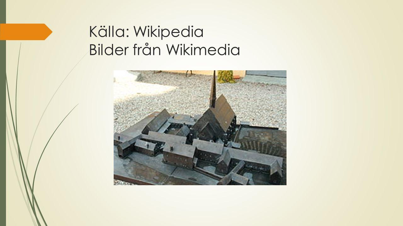 Källa: Wikipedia Bilder från Wikimedia