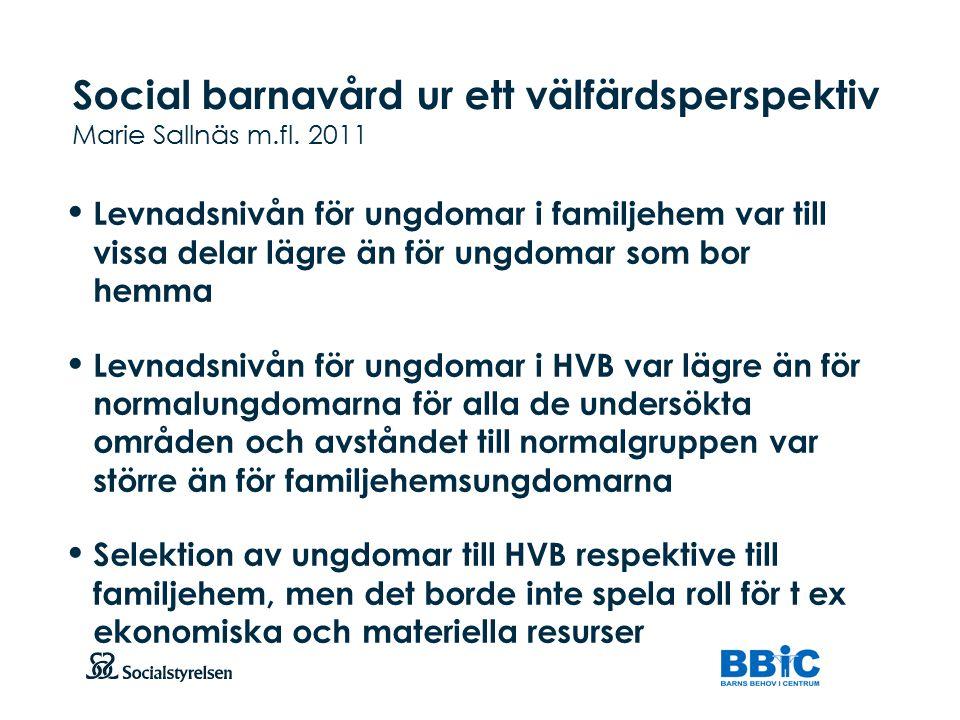 Social barnavård ur ett välfärdsperspektiv Marie Sallnäs m.fl. 2011