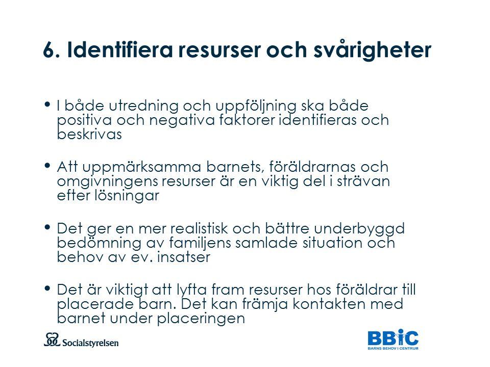 6. Identifiera resurser och svårigheter