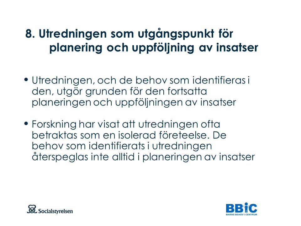 8. Utredningen som utgångspunkt för planering och uppföljning av insatser