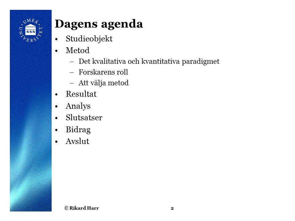 Dagens agenda Studieobjekt Metod Resultat Analys Slutsatser Bidrag