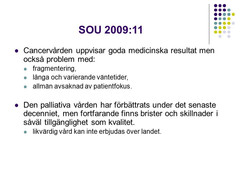 SOU 2009:11 Cancervården uppvisar goda medicinska resultat men också problem med: fragmentering, långa och varierande väntetider,
