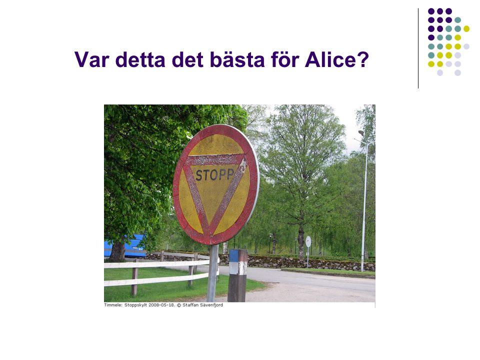 Var detta det bästa för Alice