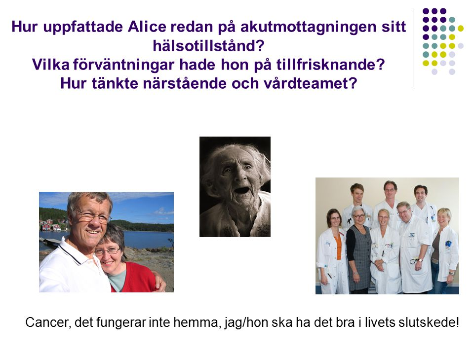 Hur uppfattade Alice redan på akutmottagningen sitt hälsotillstånd