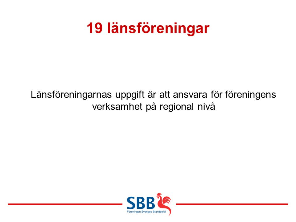 19 länsföreningar Länsföreningarnas uppgift är att ansvara för föreningens verksamhet på regional nivå.
