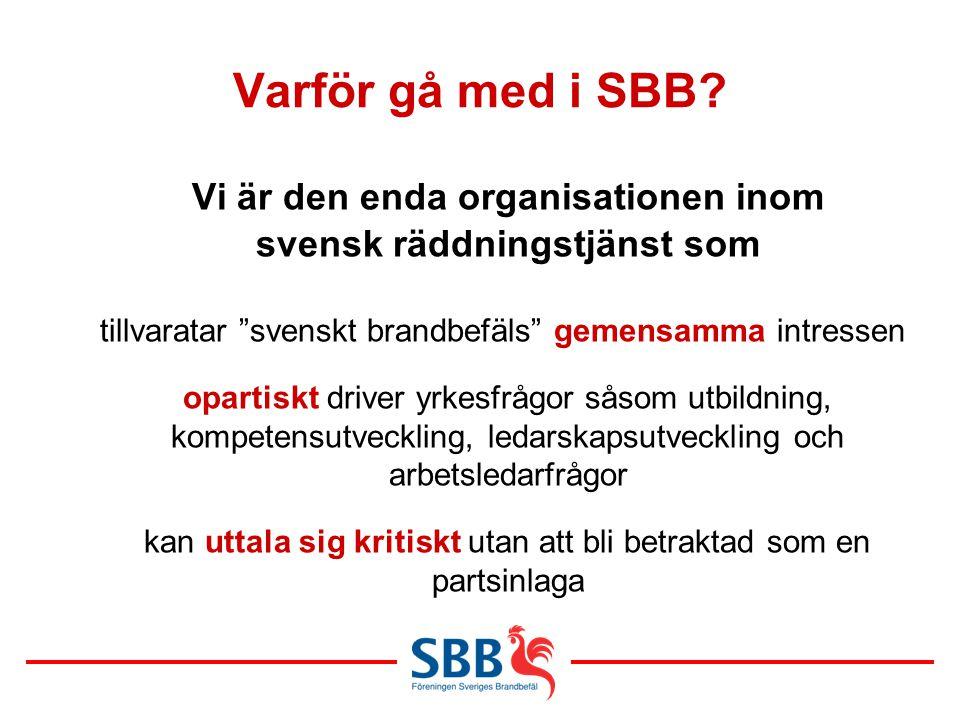 Varför gå med i SBB Vi är den enda organisationen inom svensk räddningstjänst som.