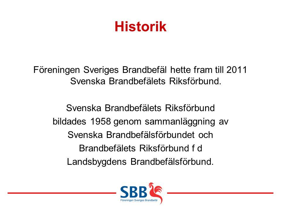 Historik Föreningen Sveriges Brandbefäl hette fram till 2011 Svenska Brandbefälets Riksförbund. Svenska Brandbefälets Riksförbund.