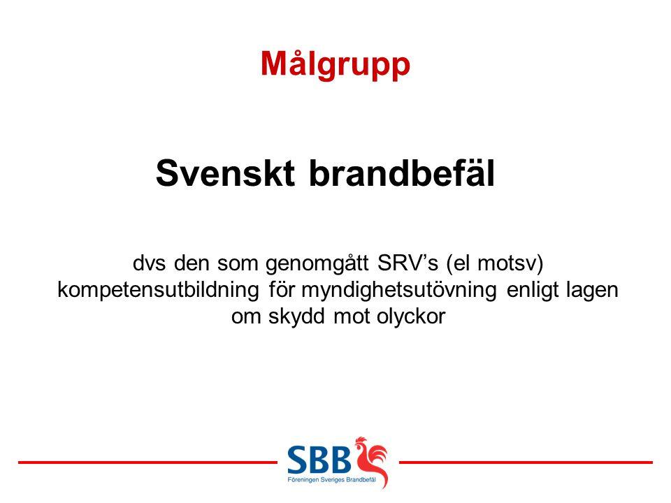 Svenskt brandbefäl Målgrupp