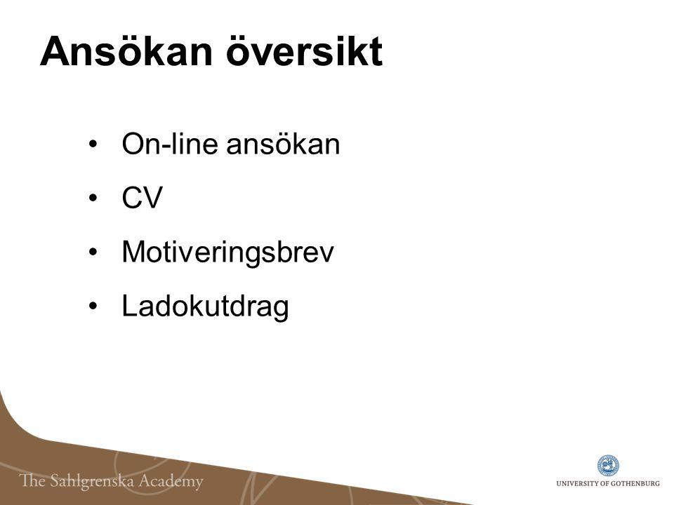 Ansökan översikt On-line ansökan CV Motiveringsbrev Ladokutdrag