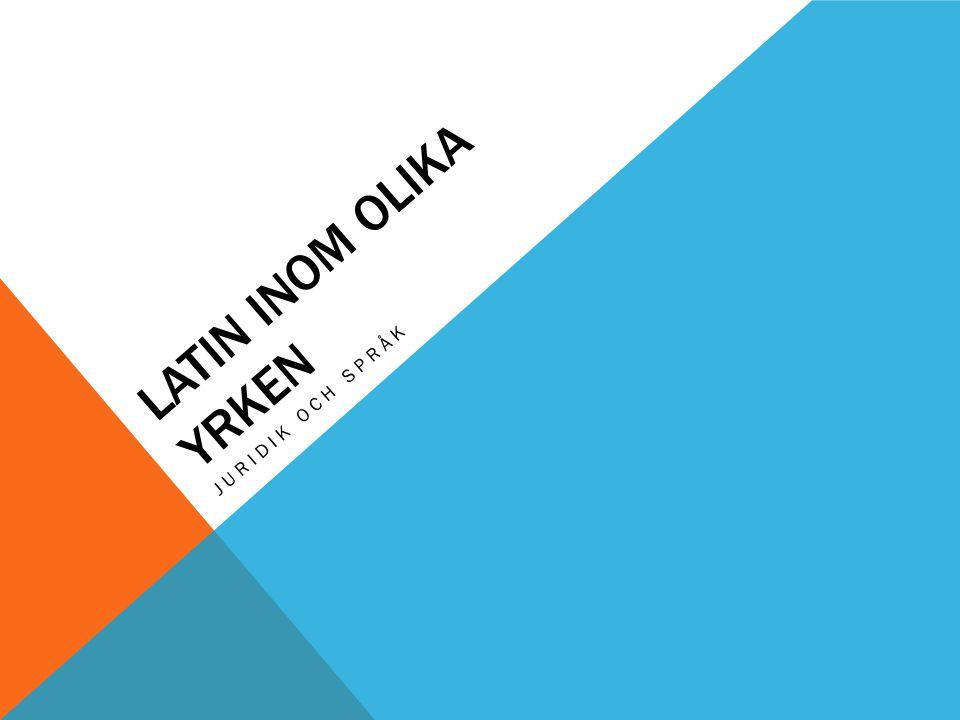 Latin inom olika yrken Juridik och Språk