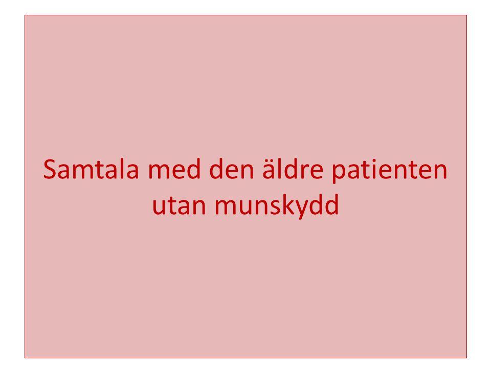 Samtala med den äldre patienten utan munskydd